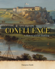 Confluence: The History of Fort Snelling Cover Image