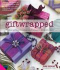 Giftwrapped: Practical and Inventive Ideas for All Occasions and Celebrations Cover Image