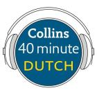 Collins 40 Minute Dutch Lib/E: Learn to Speak Dutch in Minutes with Collins Cover Image