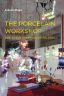 The Porcelain Workshop: For a New Grammar of Politics (Semiotext(e) / Foreign Agents) Cover Image