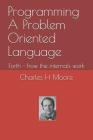 Programming A Problem Oriented Language: Forth - how the internals work Cover Image