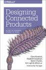 Designing Connected Products: UX for the Consumer Internet of Things Cover Image