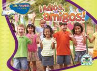 Adiós, Amigos: Good-Bye Friends! (Happy Reading Happy Learning - Literacy) Cover Image