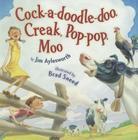 Cock-A-Doodle-Doo, Creak, Pop-Pop, Moo Cover Image