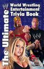 The Ultimate World Wrestling Entertainment Trivia Book Cover Image