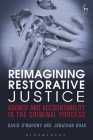 Reimagining Restorative Justice: Agency and Accountability in the Criminal Process Cover Image