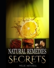Natural Remedies Secrets: Natural Ways To Boost Your Immune System Cover Image