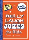 Belly Laugh Jokes for Kids: 350 Hilarious Jokes Cover Image