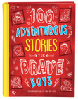 100 Adventurous Stories for Brave Boys: Memorable Tales of Men of Faith Cover Image