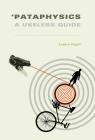 'Pataphysics: A Useless Guide Cover Image