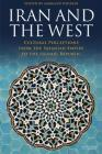 Iran and the West: Cultural Perceptions from the Sasanian Empire to the Islamic Republic (International Library of Iranian Studies) Cover Image