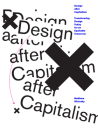 Design after Capitalism: Transforming Design Today for an Equitable Tomorrow Cover Image
