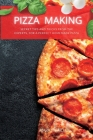 Pizza Making: Secret tips and tricks from the Experts, for a Perfect Homemade Pizza Cover Image