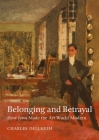 Belonging and Betrayal: How Jews Made the Art World Modern Cover Image