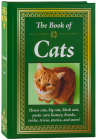 The Book of Cats: House Cats, Big Cats, Black Cats, Poetic Cats: History, Breeds, Tricks, Trivia, Stories, and More! Cover Image