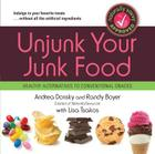 Unjunk Your Junk Food: Healthy Alternatives to Conventional Snacks Cover Image