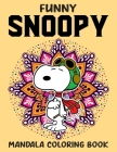 Funny Snoopy Mandala Coloring Book: Snoopy Fun Coloring Gift Book for Snoopy Lovers & Adults Relaxation with Stress Relieving Designs Cover Image