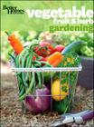 Better Homes and Gardens Vegetable, Fruit & Herb Gardening (Better Homes and Gardens Gardening) Cover Image