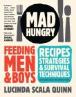 Mad Hungry: Feeding Men and Boys Cover Image