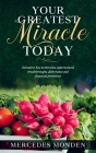 Your Greatest Miracle Today: (Salvation: Key To Miracles, Supernatural Breakthroughs, Deliverance And Financial Provision) Cover Image