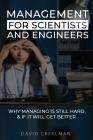 Management for Scientists and Engineers: Why managing is still hard if it will get better Cover Image