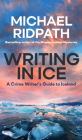 Writing in Ice: A Crime Writer's Guide to Iceland Cover Image