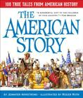 The American Story: 100 True Tales from American History Cover Image