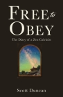 Free To Obey: The Diary of a Zen Calvinist Cover Image