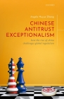 Chinese Antitrust Exceptionalism: How the Rise of China Challenges Global Regulation Cover Image