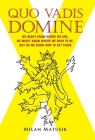 Quo Vadis Domine: We Might Know Where We Are, We Might Know Where We Wish to Be, but Do We Know How to Get There Cover Image