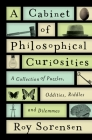 A Cabinet of Philosophical Curiosities: A Collection of Puzzles, Oddities, Riddles, and Dilemmas Cover Image