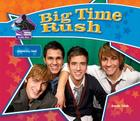 Big Time Rush: Popular Boy Band: Popular Boy Band (Big Buddy Biographies) Cover Image