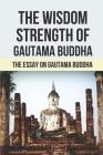 The Wisdom Strength Of Gautama Buddha: The Essay On Gautama Buddha: Learn About Lao Tzu Cover Image