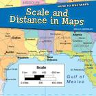 Scale and Distance in Maps (How to Use Maps (Powerkids)) Cover Image