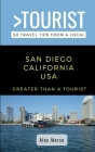GREATER THAN A TOURIST- San Diego California USA: 50 Travel Tips from a Local Cover Image