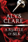 A Rustle of Silk: A New Forensic Mystery Series Set in Stuart England (Gabriel Taverner Mystery #1) Cover Image