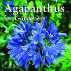 Agapanthus for Gardeners Cover Image