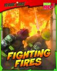Fighting Fires (Heroic Jobs) Cover Image