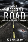 The Impossible Road: From The First Seat In The Dumb Row To My Own Private Island Cover Image