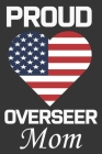 Proud Overseer Mom: Valentine Gift, Best Gift For Overseer Mom, Mom Gift From Her Loving Daughter & Son. Cover Image