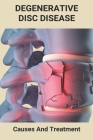 Degenerative Disc Disease: Causes And Treatment: Degenerative Disc Disease Nhs Cover Image