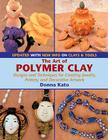 The Art of Polymer Clay: Designs and Techniques for Creating Jewelry, Pottery, and Decorative Artwork (Paperback Reissue, Update Cover Image