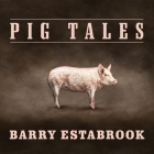 Pig Tales Lib/E: An Omnivore's Quest for Sustainable Meat Cover Image