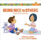 Being Nice to Others: A Book about Rudeness (Growing God's Kids) Cover Image