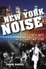 New York Noise: Radical Jewish Music and the Downtown Scene (Ethnomusicology Multimedia) Cover Image