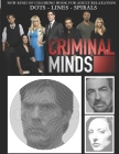 Criminal Minds Dots Lines Spirals: A NEW kind of Coloring book for Adult Relaxation Cover Image