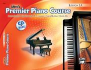 Alfred's Premier Piano Course Lesson 1A [With CD] Cover Image