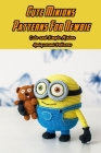 Cute Minions Patterns For Newbie: Cute and Simple Minion Amigurumi Patterns: Minions Patterns Tutorials Cover Image