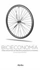 Bicieconomía: Cómo Movernos En Bicicleta Mejorará La Economía (Si Nos Lo Permitimos) Cover Image