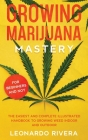 Growing Marijuana Mastery: The Easiest and Complete Handbook to Growing Weed Indoor and Outdoor - Your Weed Growers Guide with Secrets for Big Bu Cover Image